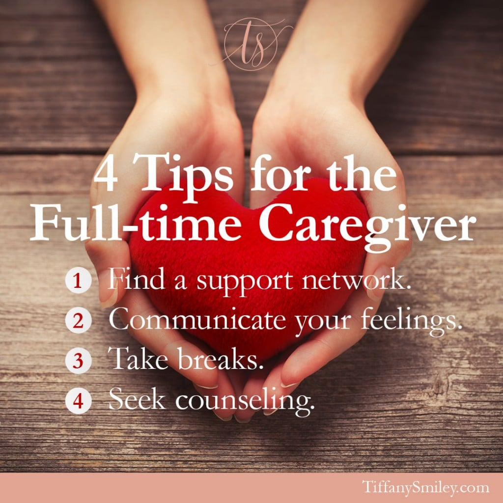4 Tips for the Full-Time Caregiver