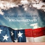 Memorial Day is About More Than BBQs #MemorialDay15