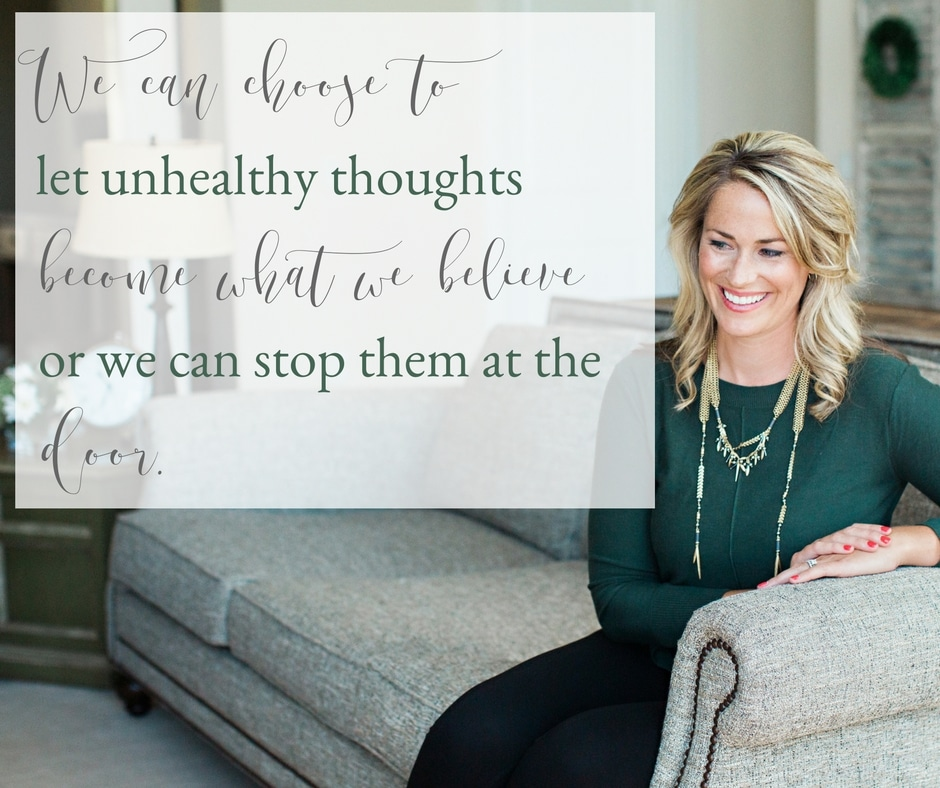 """""""We can choose to let unhealthy thoughts become what we believe or we can stop them at the door.""""- Tiffany Smiley"""